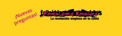 Nuevas preguntas para Feminismos Reunidos